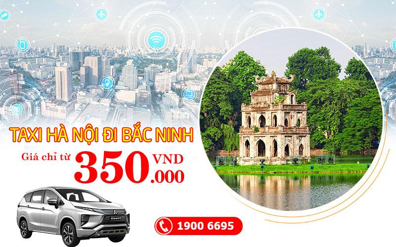 Taxi Hà Nội đi Bắc Ninh giá rẻ chỉ từ 350.000 VND