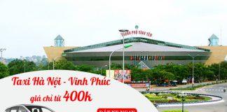 Dịch vụ cho thuê taxi đi Vĩnh Phúc chỉ từ 400.000 VND