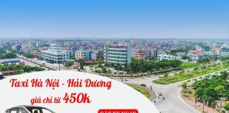 Dịch vụ cho thuê xe taxi đi Hải Dương chỉ từ 450.000 VND
