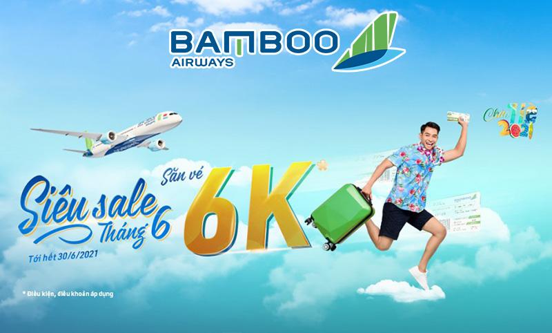 Vé máy bay đồng giá 6k khuyến mãi lớn từ Bamboo Airways