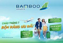 Chào tháng 7 nhận ngàn khuyến mãi từ Bamboo Airways