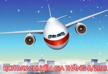 Lịch bay chuyên gia về Việt Nam tháng 8/2021