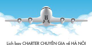 Mở bán chuyến bay Charter chuyên gia từ Trung Quốc về Hà Nội