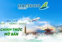 Mở bán vé máy bay Tokyo, Seoul, Đài Bắc từ Bamboo Airways