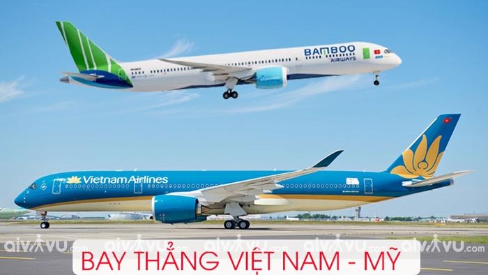 Các hãng hàng không bay thẳng từ Việt Nam đi Mỹ