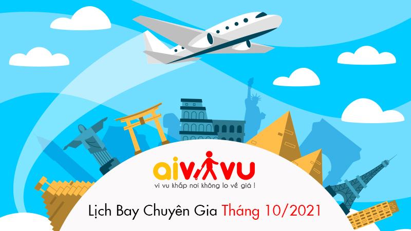 Lịch bay chuyên gia về Việt Nam tháng 10/2021