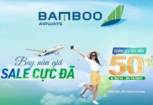 Khuyến mãi giảm 50% bay cực đã cùng Bamboo Airways