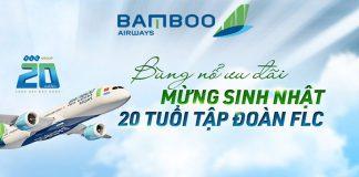 Bamboo Airways khuyến mãi lớn mừng sinh nhật tập đoàn FLC 20 tuổi